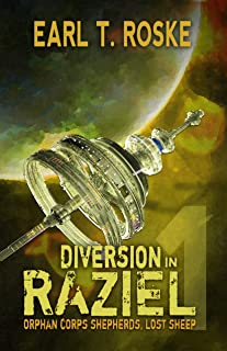 Diversion in Raziel: Orphan Corps Shepherds (Lost Sheep Book 1)
