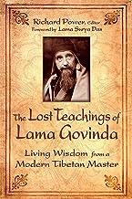 The Lost Teachings of Lama Govinda: Living Wisdom from a Modern Tibetan Master