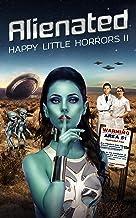 Happy Little Horrors: Alienated