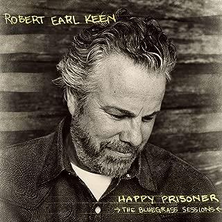 robert earl keen happy prisoner