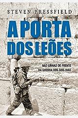 A Porta dos Leões: nas linhas de frente da Guerra dos Seis Dias eBook Kindle