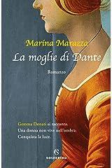 La moglie di Dante (I romanzi storici di Marina Marazza Vol. 4) Formato Kindle