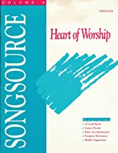 Heart of Worship : Songs - We Celebrate; Let Them Praise; Come the Gates; Father Take Us In; Have Mercy On Me; Cast Your Cares; Surround Us Lord; (Song Source Paperback Volume 8)