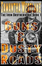 Guns & Dusty Roads: The Iron Brotherhood series
