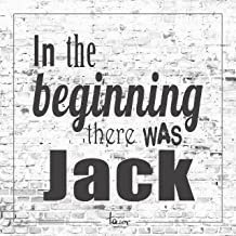 In the Beginning There Was Jack