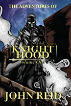The Adventures of Knight-Hood: Volume I