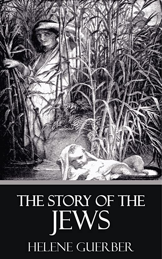 The Story of the Jews [Quintessential Classics] [Illustrated] (English Edition)