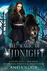 The Magic of Midnight: A Young Adult/New Adult Paranormal Romance and Urban Fantasy Anthology Kindle Edition