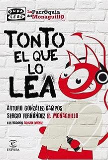 Tonto el que lo lea (Spanish Edition)
