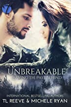Unbreakable (Leaving the Past Behind Book 1)