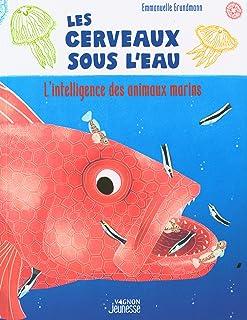Les Cerveaux sous l'eau - L'Intelligence des animaux marins