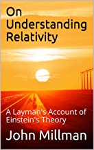 On     Understanding Relativity: A Layman's Account of Einstein's Theory