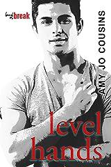 Level Hands (Bend or Break Book 4) Kindle Edition
