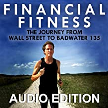 Financial Fitness: The Journey from Wall Street to Badwater 135