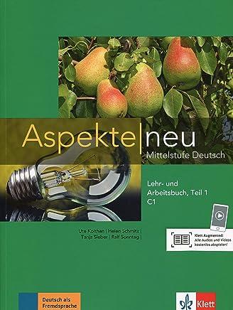 Aspekte neu C1 ittelstufe Deutsch Lehr und Arbeitsbuch Teil 1 it AudioCD by Ute Koithan,Tanja Mayr-Sieber,Helen Schmitz,Ralf Sonntag