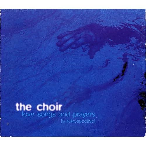 The Choir - Love Songs And Prayers: A Retrospective (1995)
