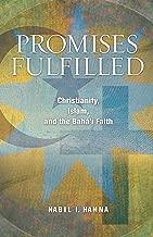 Promises Fulfilled: Christianity, Islam, and the Bahai Faith