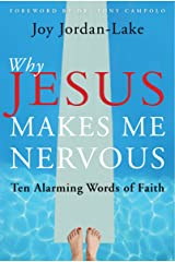 Why Jesus Makes Me Nervous: Ten Challenging Words of Faith Kindle Edition
