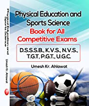 Physical Education and Sports Science (Book for All Competitive Exams D.S.S.S.B., K.V.S., N.V.S., T.G.T, P.G.T., U.G.C.)