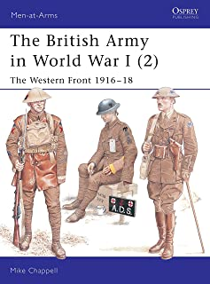 The British Army in World War I (2): The Western Front 1916–18 (Men-at-Arms)