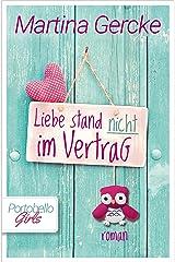 Liebe stand nicht im Vertrag: Portobello Girls (German Edition) Format Kindle