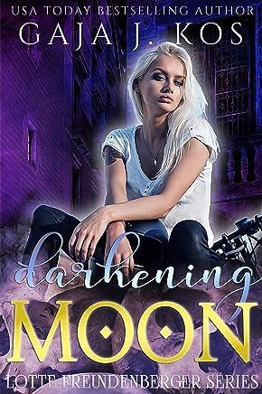 Darkening Moon (Lotte Freundenberger Series Book 2)