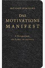 Das MotivationsManifest: 9 Versprechen, das Leben zu meistern (German Edition) Kindle Edition