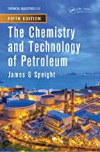 The Chemistry and Technology of Petroleum (Chemical Industries Book 137)