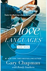 The 5 Love Languages for Men: Tools for Making a Good Relationship Great Kindle Edition