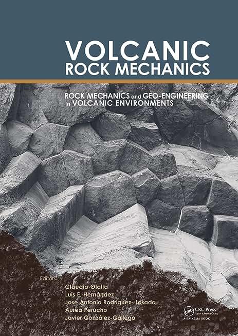 Volcanic Rock Mechanics: RockMechanics and Geo-engineering in Volcanic Environments (English Edition)