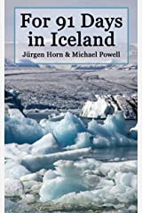 For 91 Days in Iceland Kindle Edition