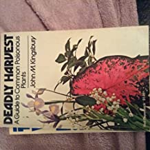 Deadly Harvest a Guide to Common Poisonous Plants