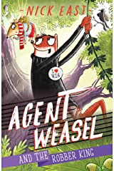Agent Weasel and the Robber King: Book 3 Kindle Edition