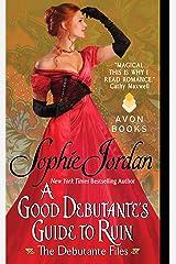 A Good Debutante's Guide to Ruin: The Debutante Files (The Debutante Files Series Book 1) Kindle Edition