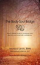 The Body-Soul Bridge: Reach deeper levels of wholeness and step into your future with confidence. (English Edition)