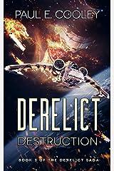 Derelict: Destruction (Derelict Saga Book 3) Kindle Edition