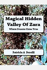 Magical Hidden Valley Of Zara: Where Dreams Come True Kindle Edition