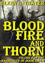 Blood, Fire, and Thorn (Harbinger of Doom - Volume 5) (Harbinger of Doom series)