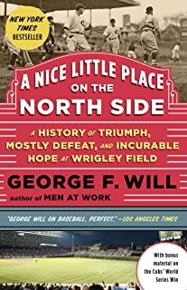 A Nice Little Place on the North Side: A History of Triumph, Mostly Defeat, and Incurable Hope at Wrigley Field (English Edition)
