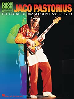 Jaco Pastorius - The Greatest Jazz-Fusion Bass Player Songbook: The Greatest Jazz - Fusion Bass Player (Bass Recorded Versions)