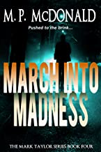 March Into Madness: (A Psychological Thriller) (The Mark Taylor Series Book 4)