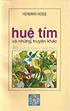 huế tìm và nhưng truyện khác & IRIS und andere marchen (1999 Vietnamese & German Paperback Edition)