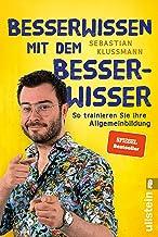 Besserwissen mit dem Besserwisser: So trainieren Sie Ihre Allgemeinbildung (German Edition)
