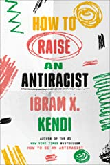 How to Raise an Antiracist Kindle Edition