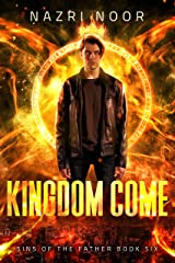 Kingdom Come (Sins of the Father Book 6) Kindle Edition