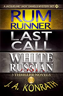 Jack Daniels Series - Three Thriller Novels (Rum Runner #9, Last Call #10, White Russian #11) (Jacqueline