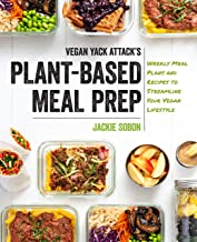 Vegan Yack Attack's Plant-Based Meal Prep: Weekly Meal Plans and Recipes to Streamline Your Vegan Lifestyle (English Edition)
