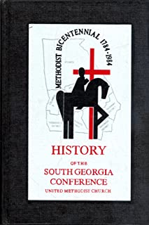 History Of The South Georgia Conference The United Methodist Church 1866-1984