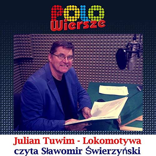 Polo Wiersze Julian Tuwim Lokomotywa By Slawomir