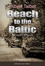 Beach to the Baltic: A Rifleman's Story